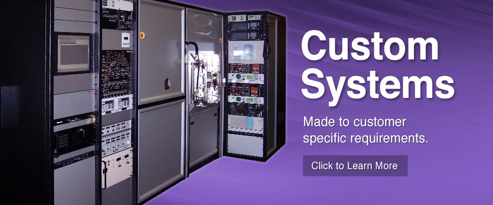 Special Systems: Made to customers' specific requirements.